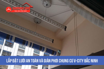 Lắp đặt lưới an toàn và giàn phơi thông minh tại chung cư V-City bắc ninh