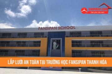 Lắp lưới an toàn tại trường học Fansipan Thanh Hóa