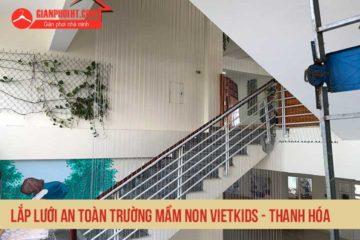 Lắp lưới an toàn cầu thang trường mầm non Vietkids Tĩnh Gia – Thanh Hóa