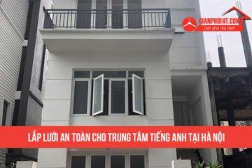 Lắp lưới an toàn cho trung tâm tiếng anh tại Hà Nội