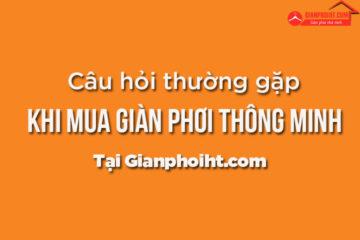 Giải đáp các câu hỏi thương gặp khi mua giàn phơi tại Gianphoiht.com